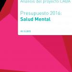 Presupuesto para el área de Salud Mental:  Análisis del Proyecto 2016