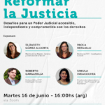 Reformar la justicia: desafíos para un poder judicial accesible, independiente y comprometido con los derechos